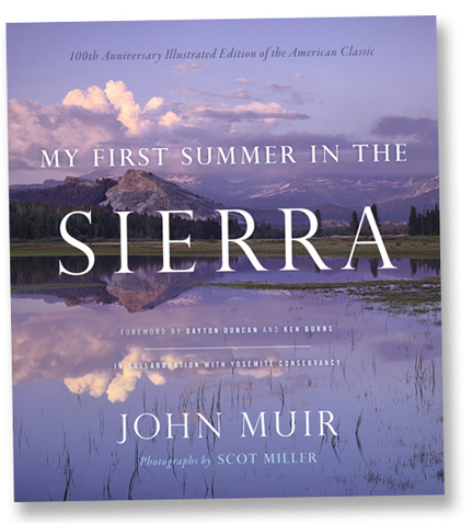 My First Summer in the Sierra: 100th Anniversary Illustrated Edition by John Muir, photographs by Scot Miller
